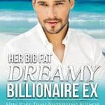 Her Big Fat Dreamy Billionaire Ex by Victorine Lieske