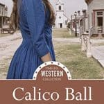 Calico Ball by Carla Kelly Sarah M Eden Kristin Holt