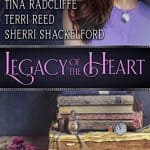 Legacy of the Heart by Danica Favorite Stacy Henrie Tina Radcliffe Terri Reed Sherri Shackelford
