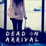 Dead on Arrival by Angela Ruth Strong