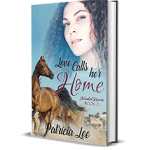 Love Calls Her Home by Patricia Lee