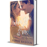 When You Look at Me by Pepper Basham