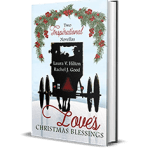 Love's Christmas Blessings by Laura V. Hilton & Rachel J. Good