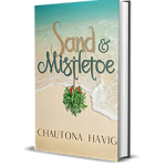 Sand and Mistletoe by Chautona Havig