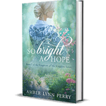 So Bright a Hope by Amber Lynn Perry