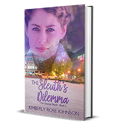 Guest Post from Kimberly Rose Johnson about The Sleuth's Dilemma