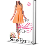 The Wedding Catch by Susan Hatler