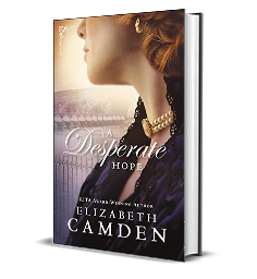 A Desperate Hope by Elizabeth Camden – Book Review, Preview