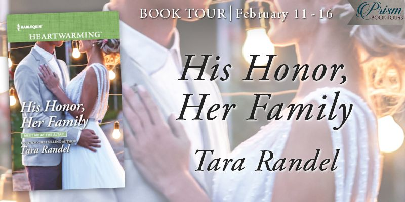 His Honor, Her Family by Tara Randel - Excerpt, Giveaway