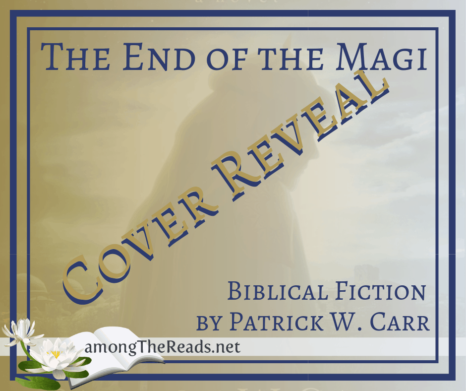 The End of the Magi by Patrick W. Carr – Cover Reveal