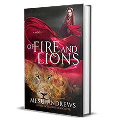 Of Fire and Lions by Mesu Andrews – Spotlight, Excerpt, Bonuses