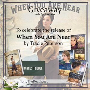 Instagram Giveaway When you are near by Tracie Peterson