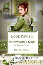 Never Kneel to a Knight by Regina Scott – Book Review, Preview