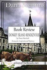 Donkey Island Rendezvous by Dana Mentink – Book Review, Preview