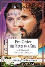 The Heart of a King by Jill Eileen Smith – Pre-Order