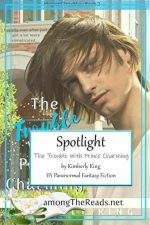 The Trouble with Prince Charming by Kimberly King – Spotlight, Excerpt