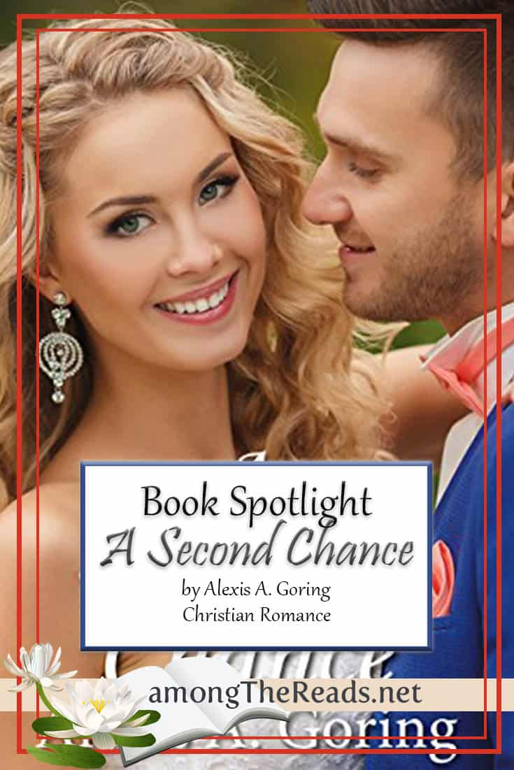 A Second Chance by Alexis A. Goring – Book Spotlight, Excerpt, Preview