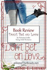 Don't Bet on Love by Victorine Lieske – Book Review, Preview