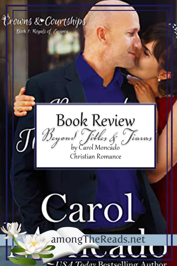 Beyond Titles & Tiaras by Carol Moncado – Book Review, Preview