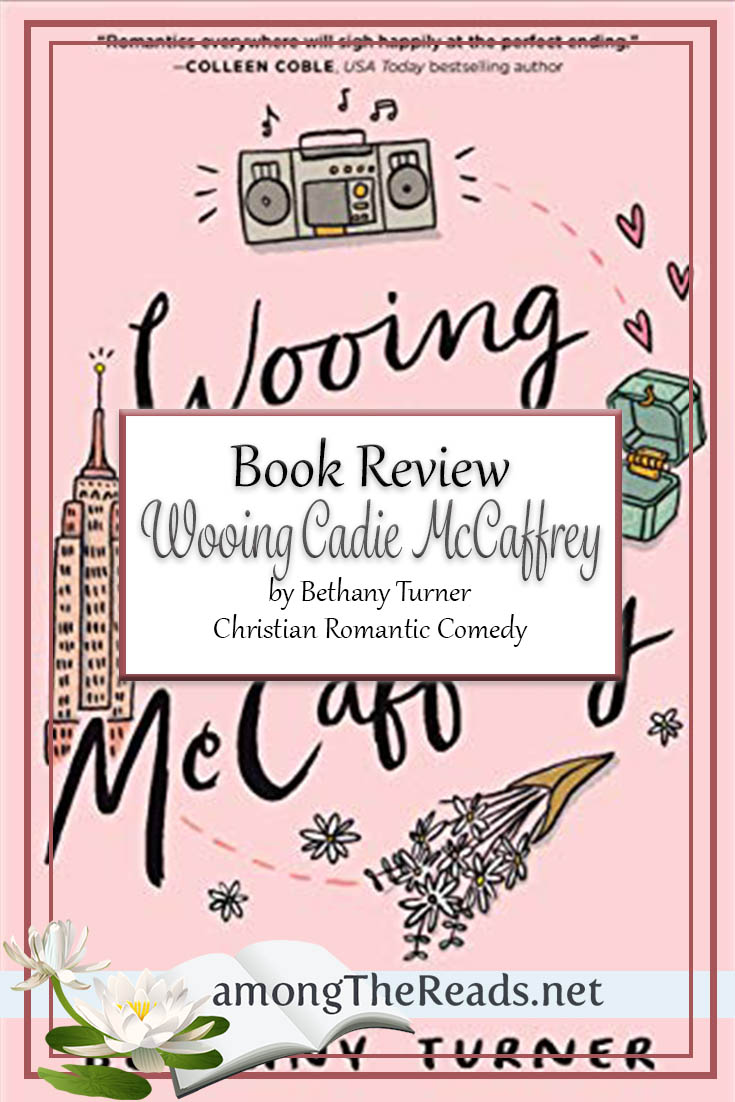 Wooing Cadie McCaffrey by Bethany Turner – Book Review, Preview