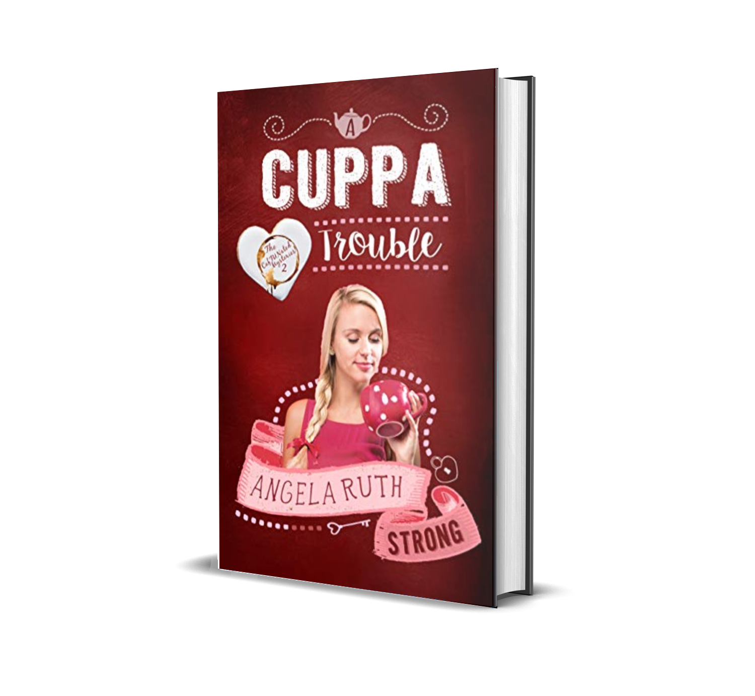 A Cuppa Trouble by Angela Ruth Strong