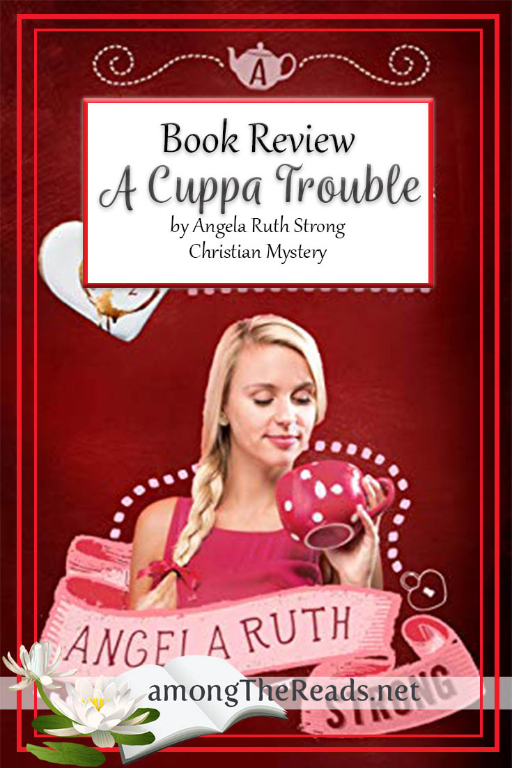 A Cuppa Trouble by Angela Ruth Strong – Book Review