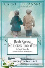 No Ocean Too Wide by Carrie Turansky – Book Review, Preview