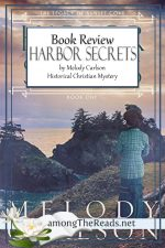 Harbor Secrets by Melody Carlson – Book Review, Preview