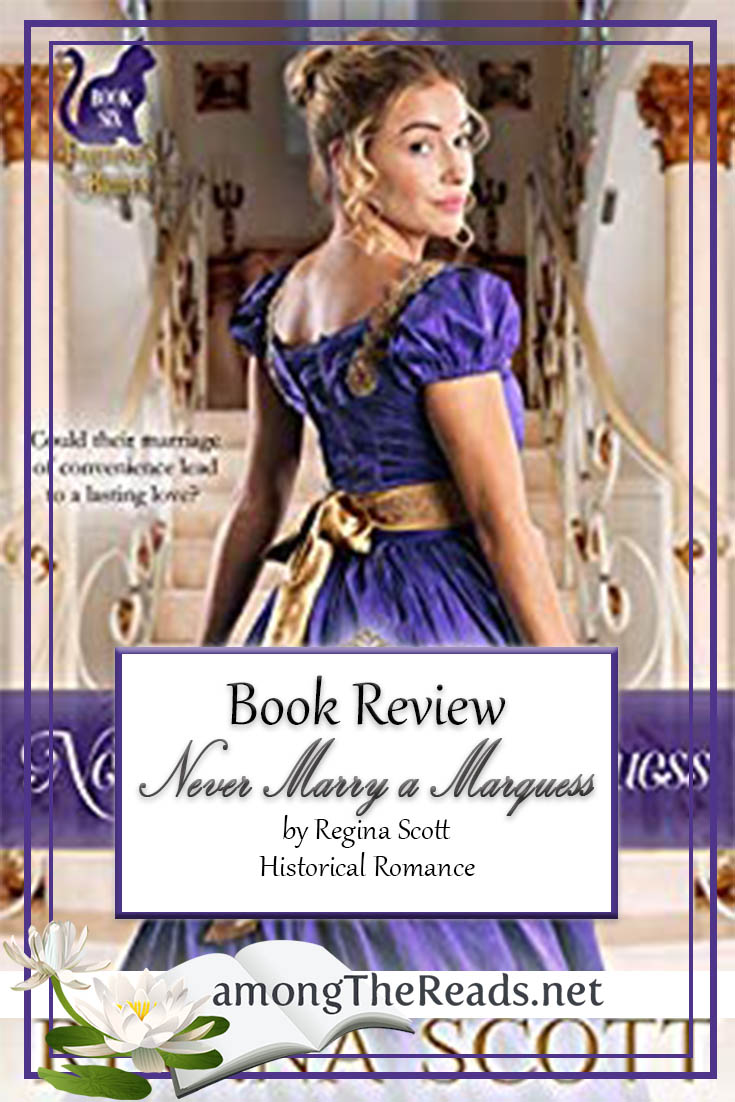 Never Marry a Marquess by Regina Scott – Book Review, Preview