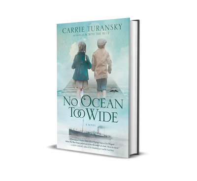 No Ocean Too Wide by Carrie Turansky – Spotlight, Preorder Special!