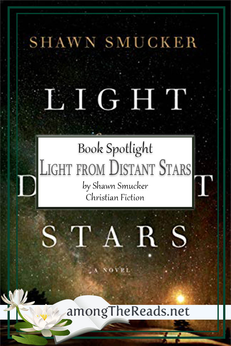Light from Distant Stars by Shawn Smucker – Book Spotlight, Pre-Order