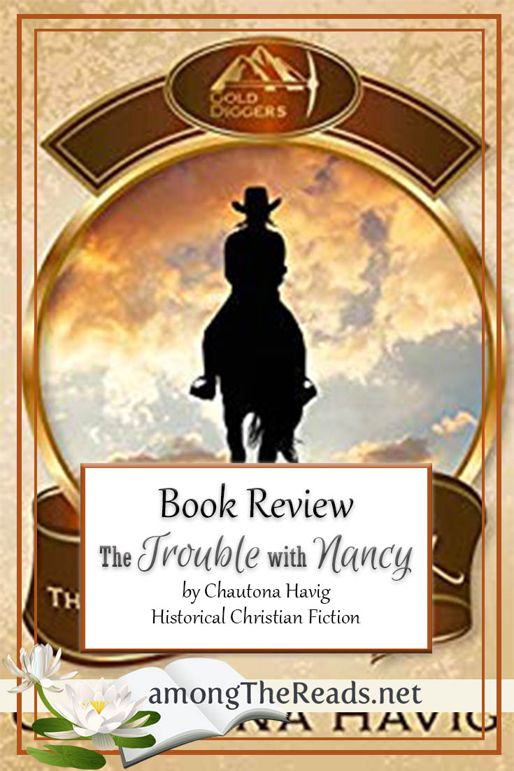 The Trouble with Nancy by Chautona Havig – Book Review, Preview