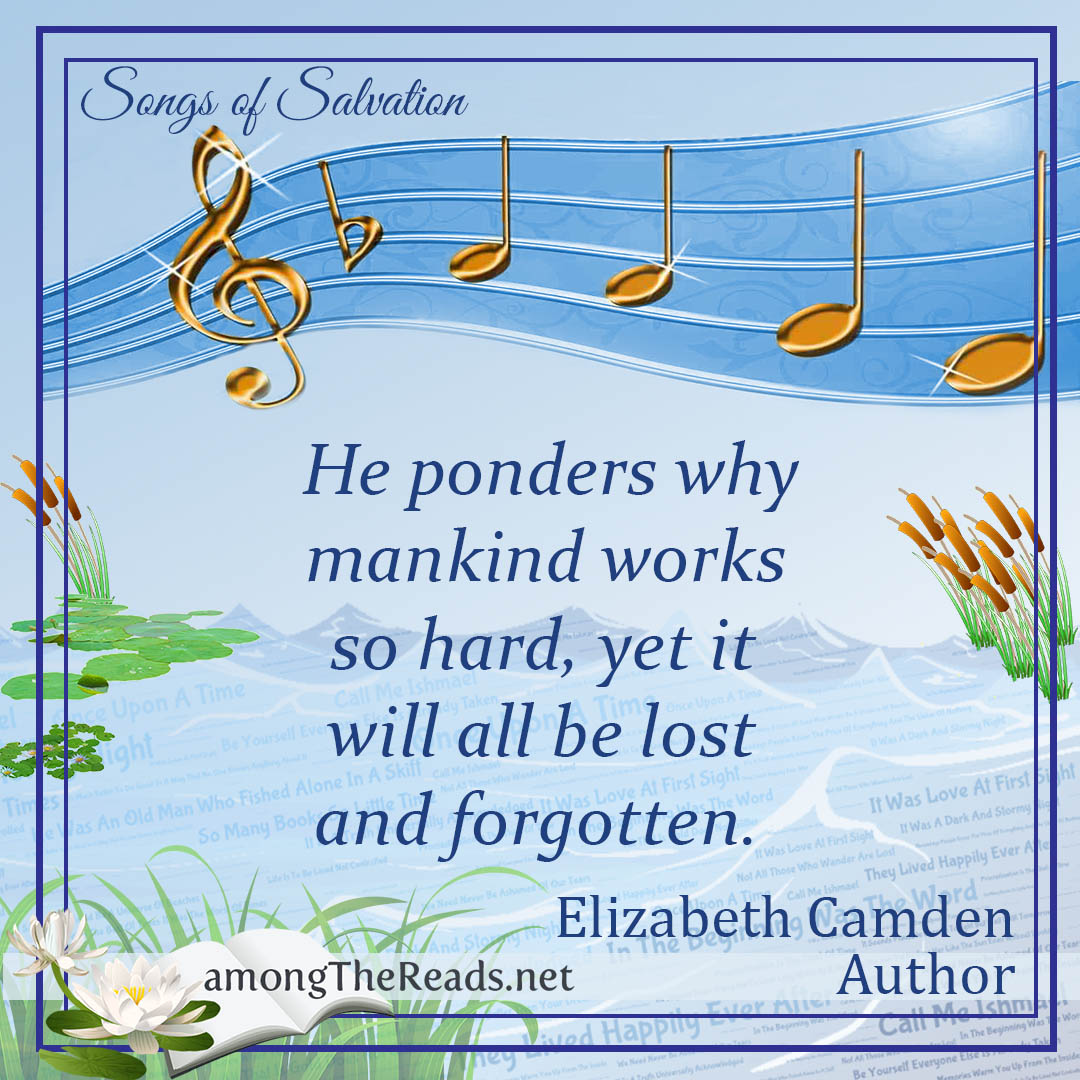 Songs of Salvation – Elizabeth Camden – Among the Reads