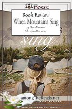 When Mountains Sing by Stacy Monson – Book Review, Preview