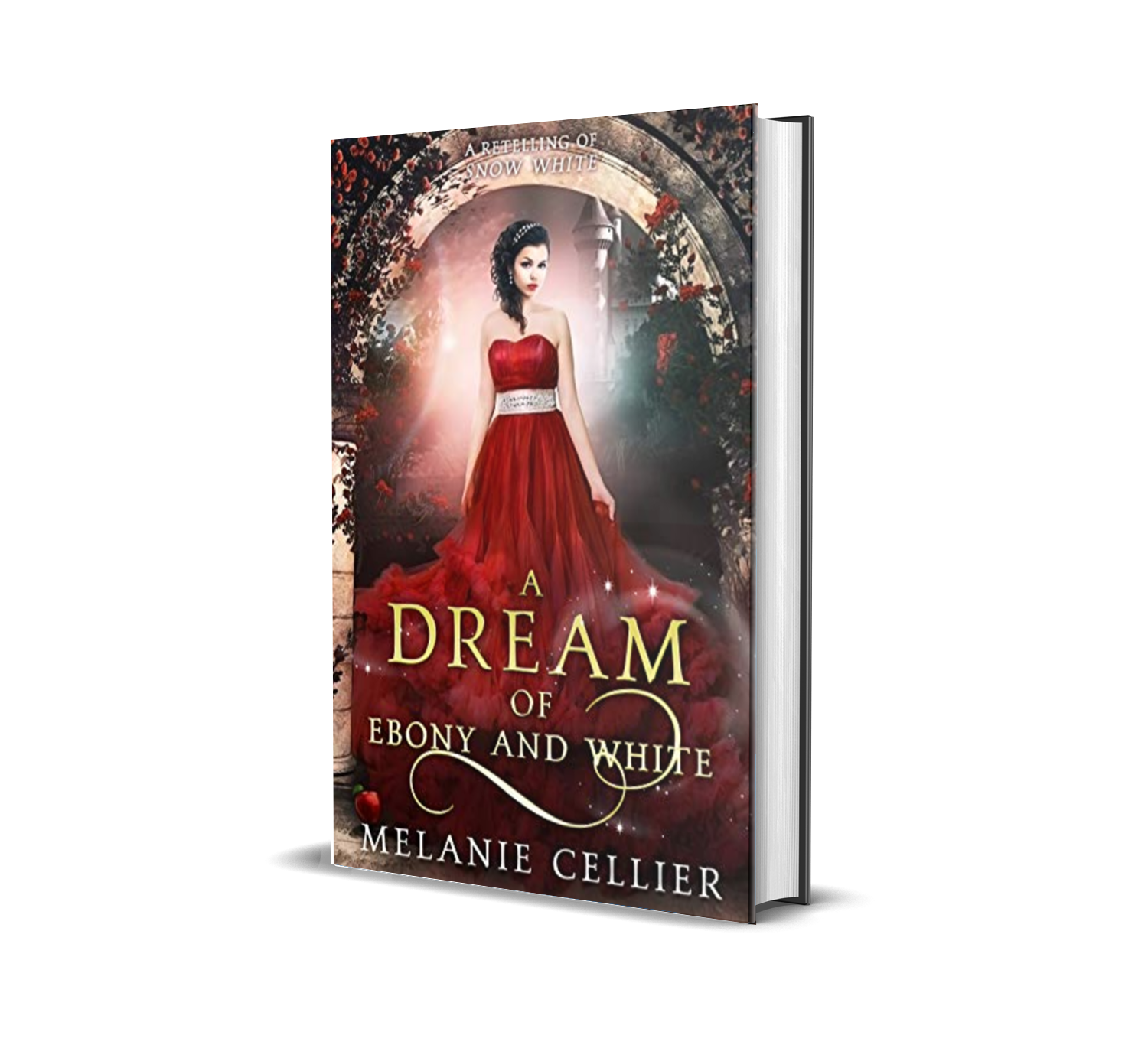A Dream of Ebony and White: A Retelling of Snow White  by Melanie Cellier