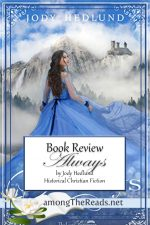Always by Jody Hedlund – Book Review, Preview