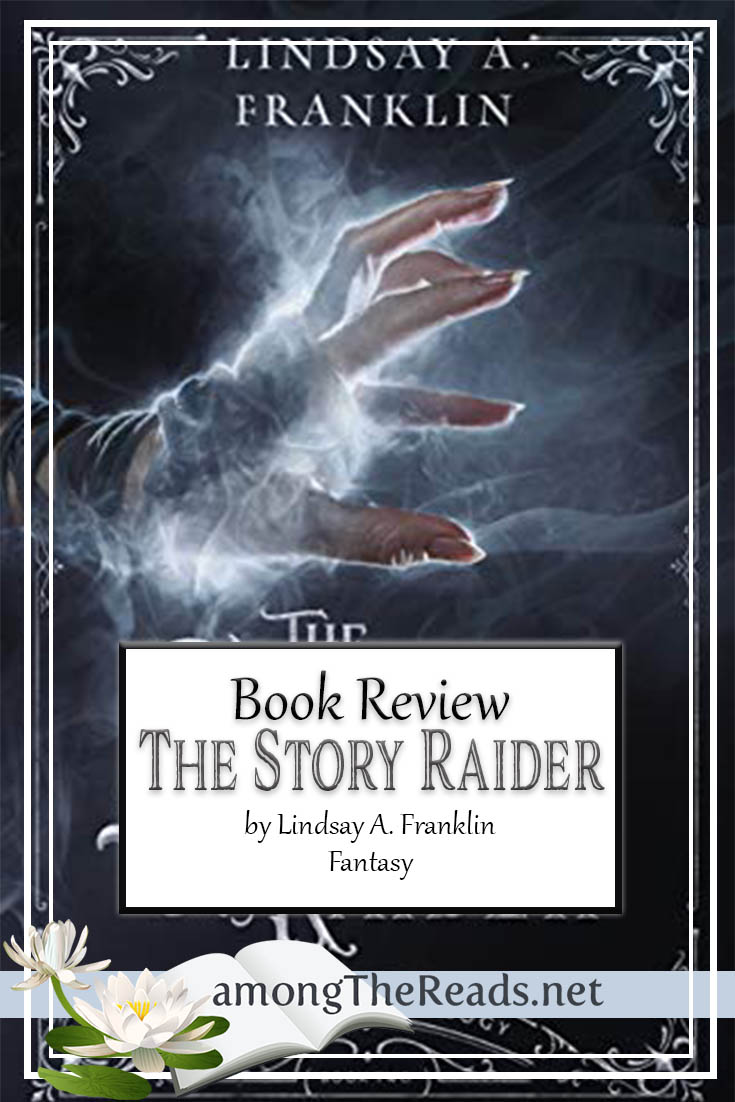 The Story Raider by Lindsay A. Franklin – Book Review, Preview