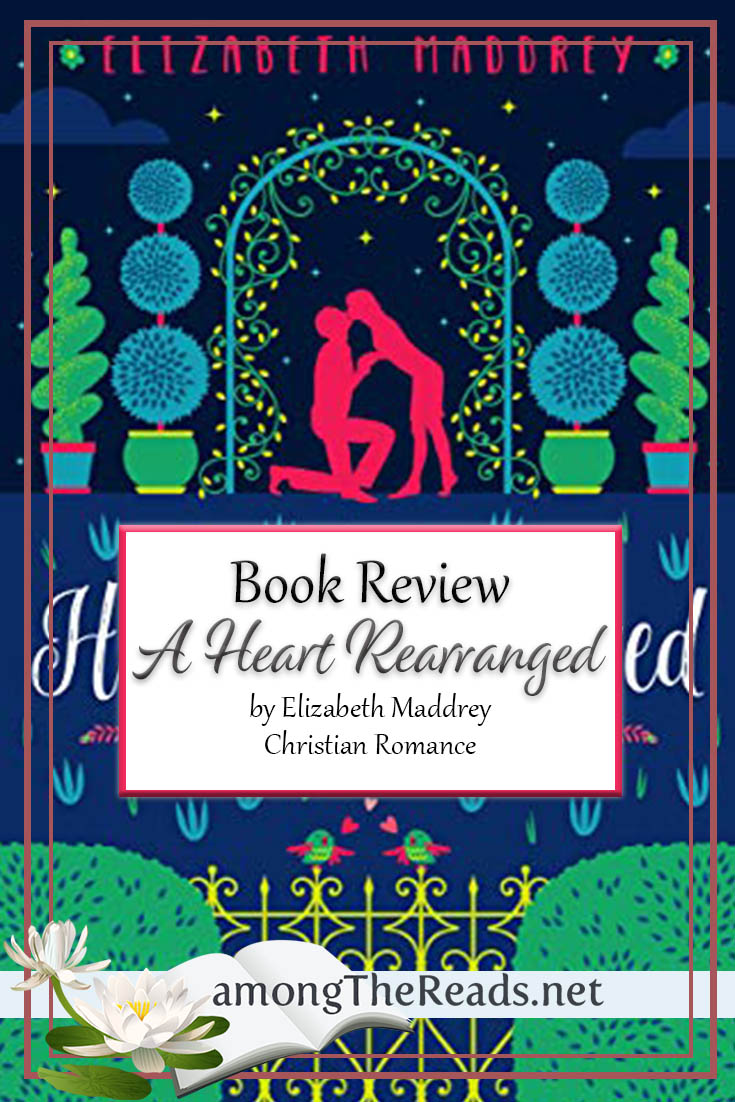 A Heart Rearranged by Elizabeth Maddrey – Book Review, Preview