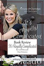 It's (Royally) Complicated by Carol Moncado – Book Review, Preview