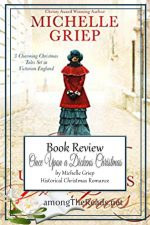 Once Upon a Dickens Christmas by Michelle Griep – Book Review, Preview