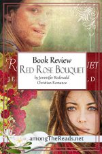 Red Rose Bouquet by Jennifer Rodewald – Book Review, Preview