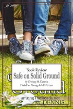 Safe on Solid Ground by Chrissy M. Dennis, Book Review, Preview