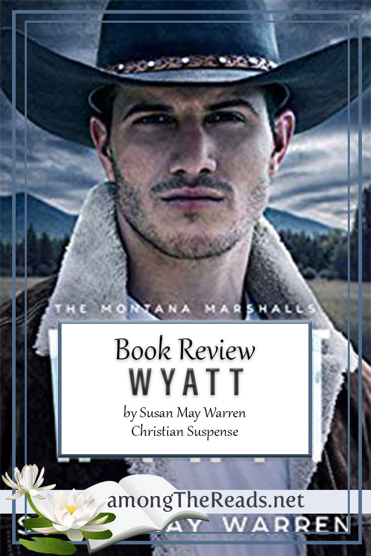 Wyatt by Susan May Warren – Book Review, Preview