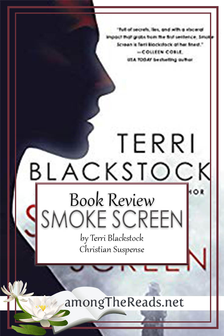 Smoke Screen by Terri Blackstock – Book Review, Preview