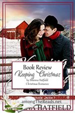 Keeping Christmas by Shanna Hatfield – Book Review, Preview