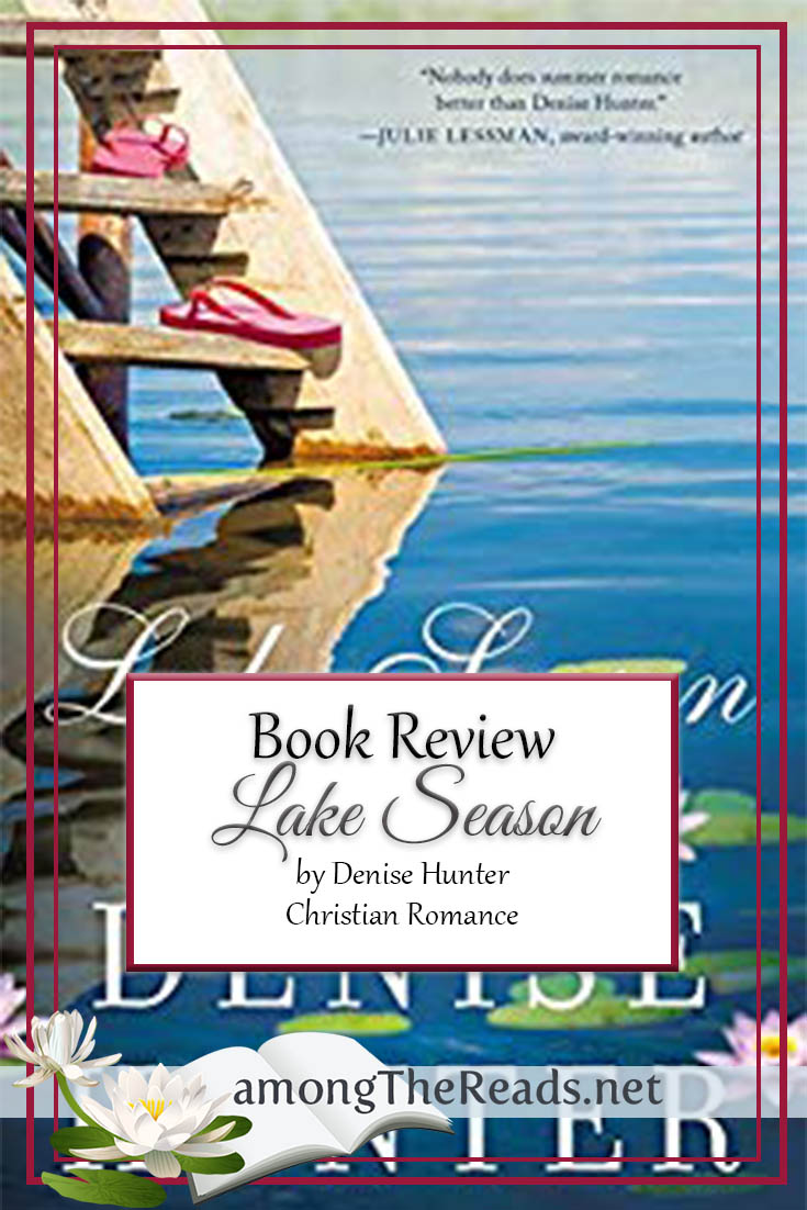 Lake Season by Denise Hunter – Book Review, Preview