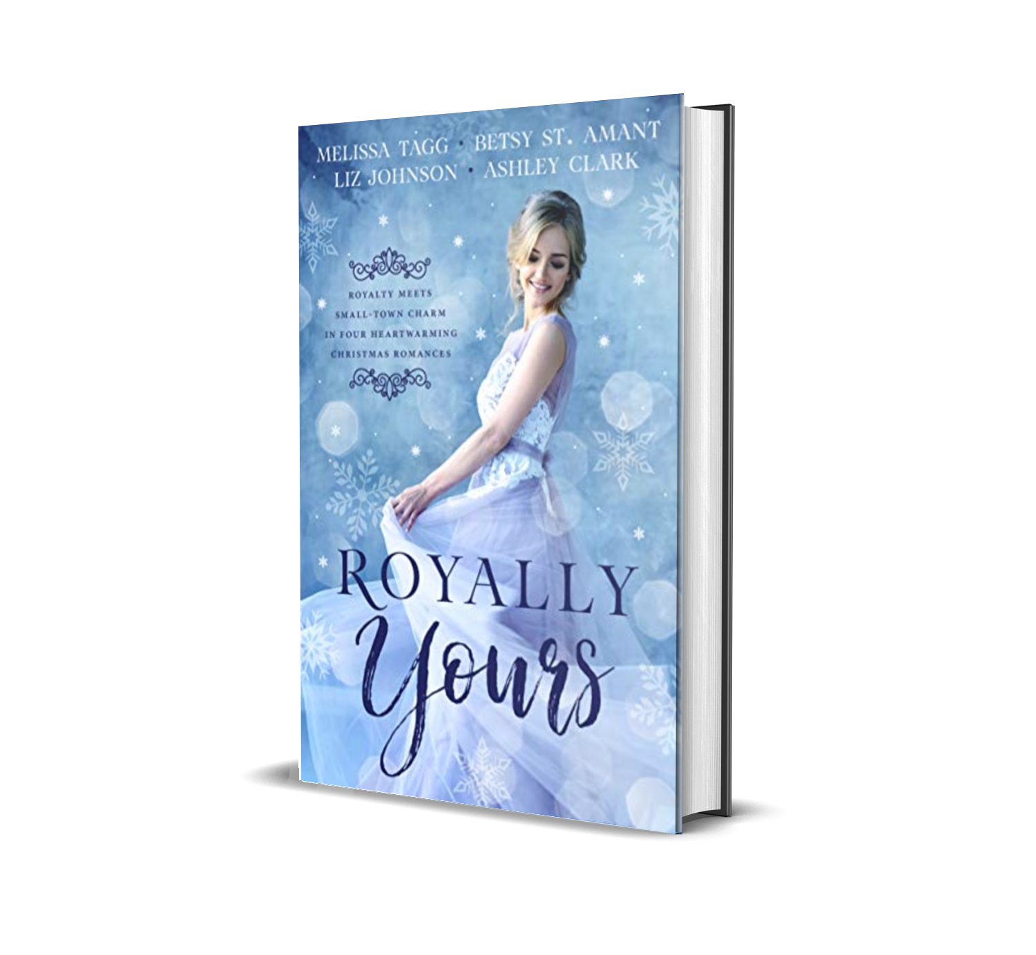 Royally Yours by Melissa Tagg, Betsy St. Amant, Liz Johnson, Ashley Clark