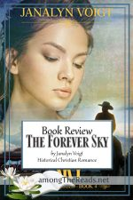 The Forever Sky by Janalyn Voigt – Book Review, Preview
