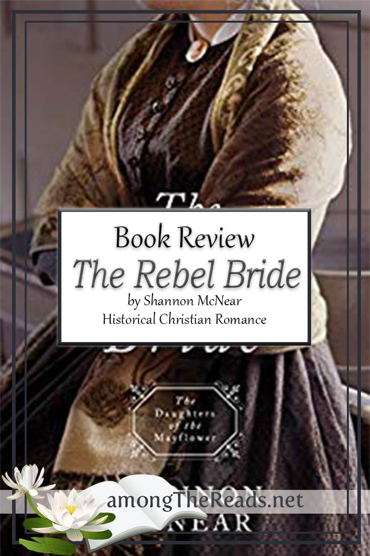 The Rebel Bride by Shannon McNear – Book Review, Preview
