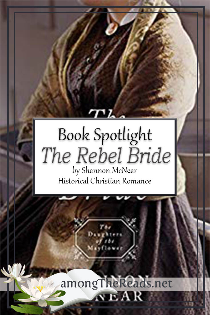 The Rebel Bride by Shannon McNear – Book Spotlight, Preorder